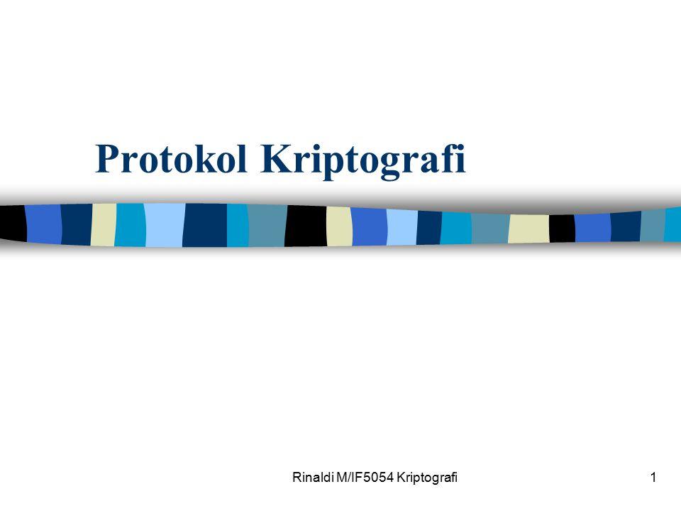 Rinaldi M/IF5054 Kriptografi1 Protokol Kriptografi
