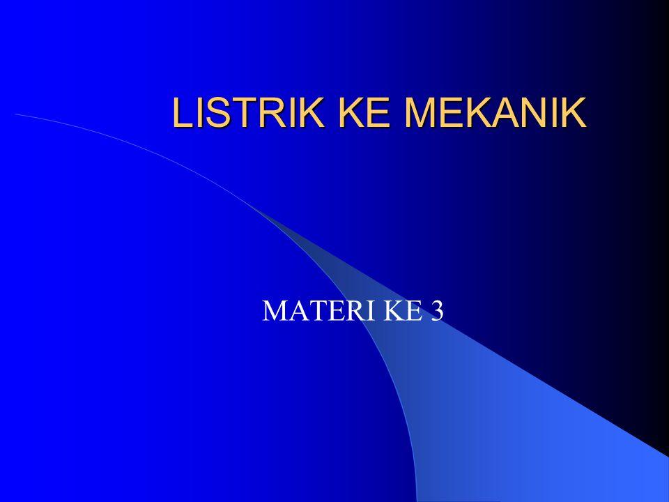 LISTRIK KE MEKANIK MATERI KE 3