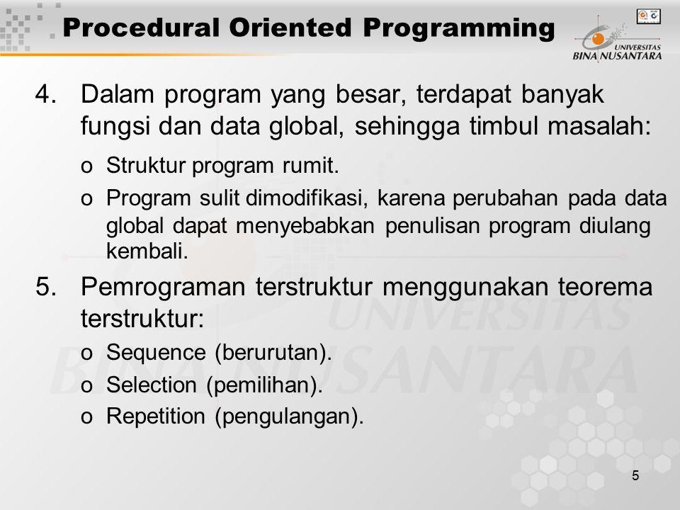 5 4.Dalam program yang besar, terdapat banyak fungsi dan data global, sehingga timbul masalah: oStruktur program rumit. oProgram sulit dimodifikasi, k