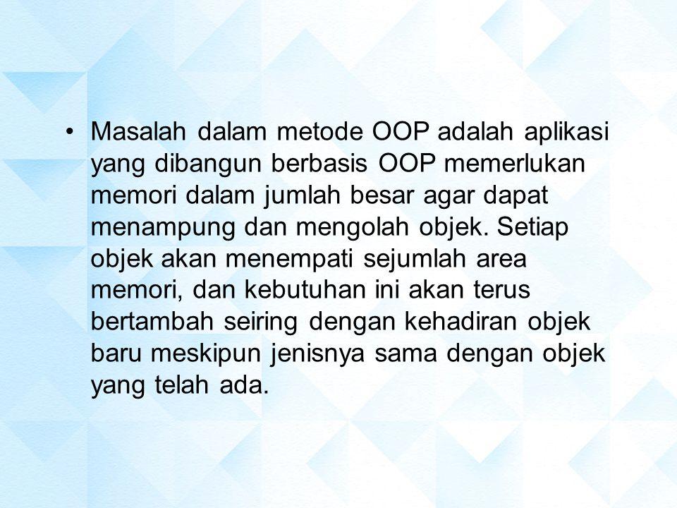 CLASS dan OBJECT Dalam OOP, dikenal istilah Class dan Object.