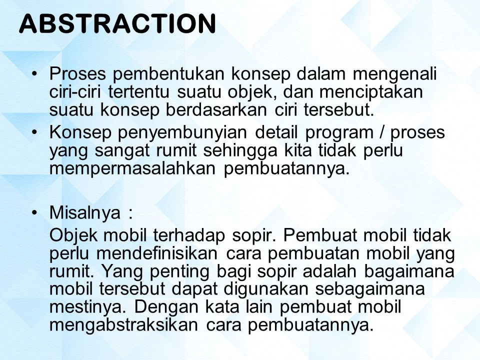 ENCAPSULATION Encapsulation adalah suatu konsep mengenai penggabungan properties atau method ke dalam suatu objek.