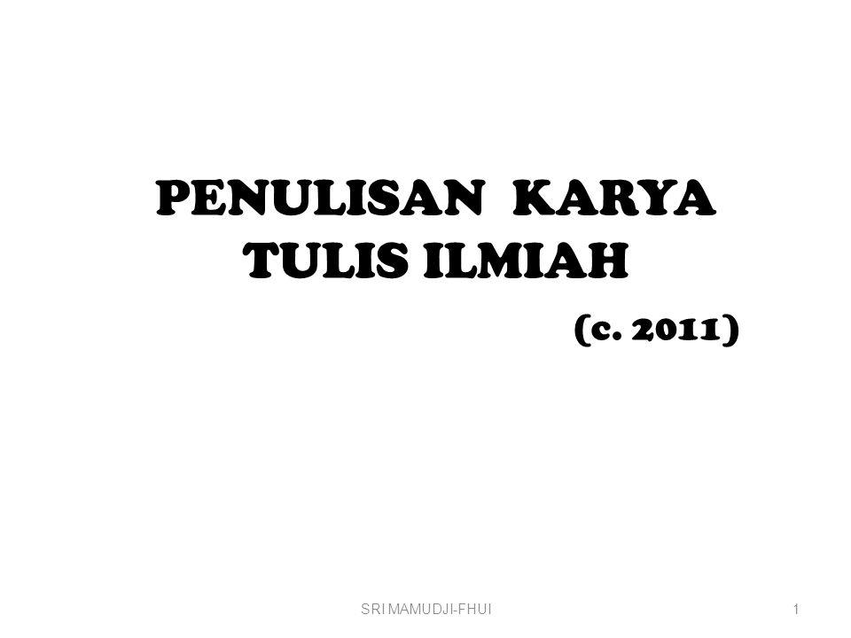 PENULISAN KARYA TULIS ILMIAH (c. 2011) SRI MAMUDJI-FHUI1