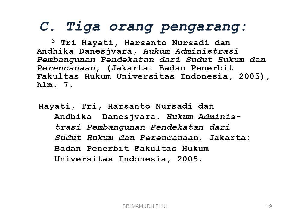 C. Tiga orang pengarang: 3 Tri Hayati, Harsanto Nursadi dan Andhika Danesjvara, Hukum Administrasi Pembangunan Pendekatan dari Sudut Hukum dan Perenca