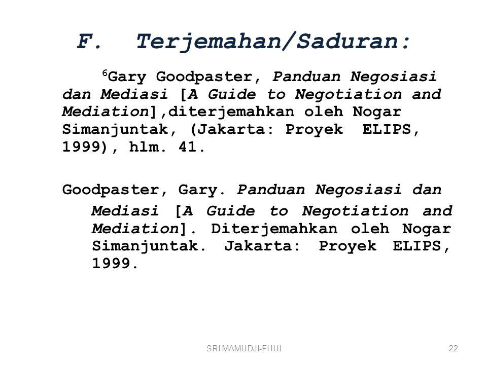 F. Terjemahan/Saduran: 6 Gary Goodpaster, Panduan Negosiasi dan Mediasi [A Guide to Negotiation and Mediation],diterjemahkan oleh Nogar Simanjuntak, (
