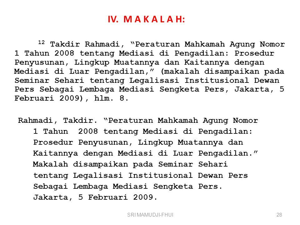 """IV. M A K A L A H: 12 Takdir Rahmadi, """"Peraturan Mahkamah Agung Nomor 1 Tahun 2008 tentang Mediasi di Pengadilan: Prosedur Penyusunan, Lingkup Muatann"""
