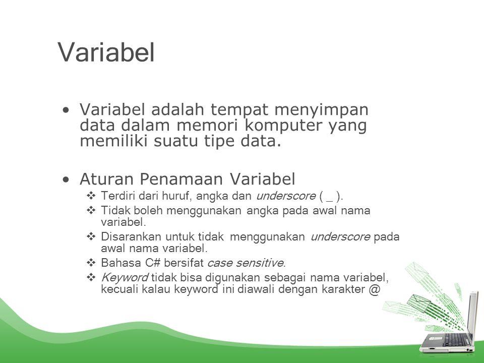 Konvensi Penamaan Variabel Notasi Pascal, setiap kata yang digunakan sebagai nama variabel akan selalu dimulai dengan huruf besar.