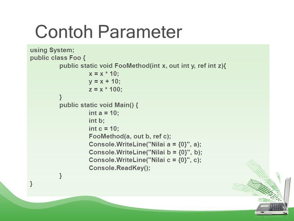 Iteration (for) using System; class @do { public static void Main() { int i = 0; for (i = 0; i<10; i++) { i += 1; Console.WriteLine( Nilai i : + i); }