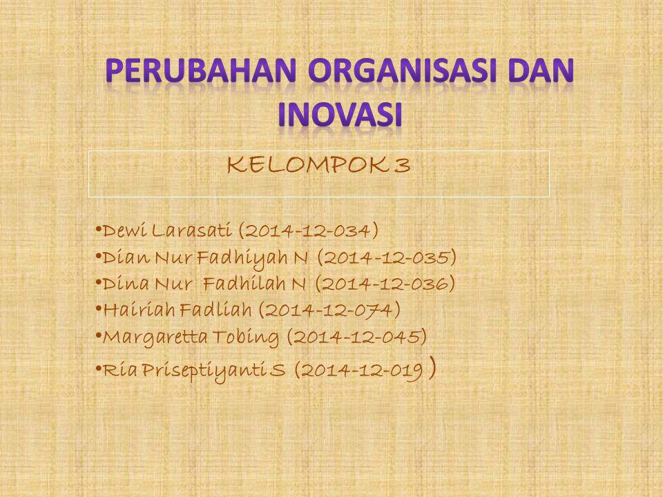 KELOMPOK 3 Dewi Larasati (2014-12-034) Dian Nur Fadhiyah N (2014-12-035) Dina Nur Fadhilah N (2014-12-036) Hairiah Fadliah (2014-12-074) Margaretta To