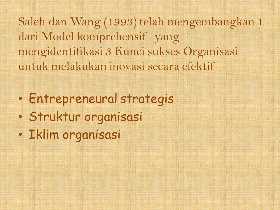 Saleh dan Wang (1993) telah mengembangkan 1 dari Model komprehensif yang mengidentifikasi 3 Kunci sukses Organisasi untuk melakukan inovasi secara efe