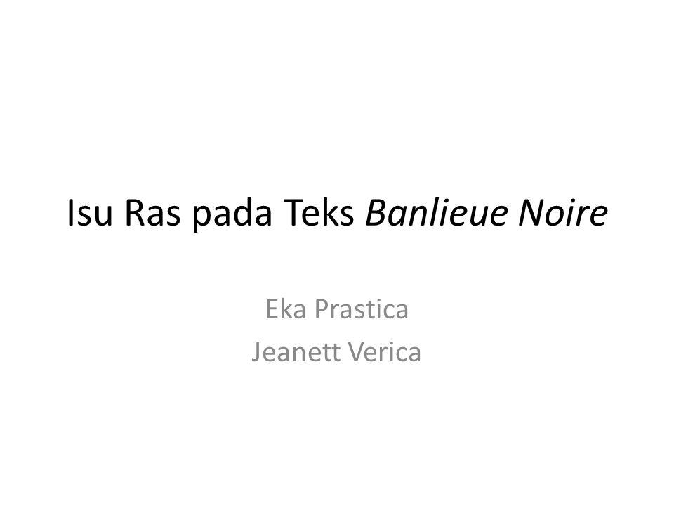 Isu Ras pada Teks Banlieue Noire Eka Prastica Jeanett Verica