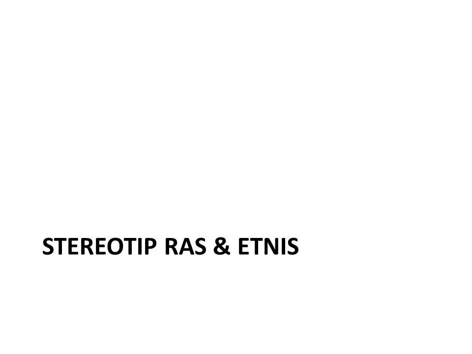 STEREOTIP RAS & ETNIS