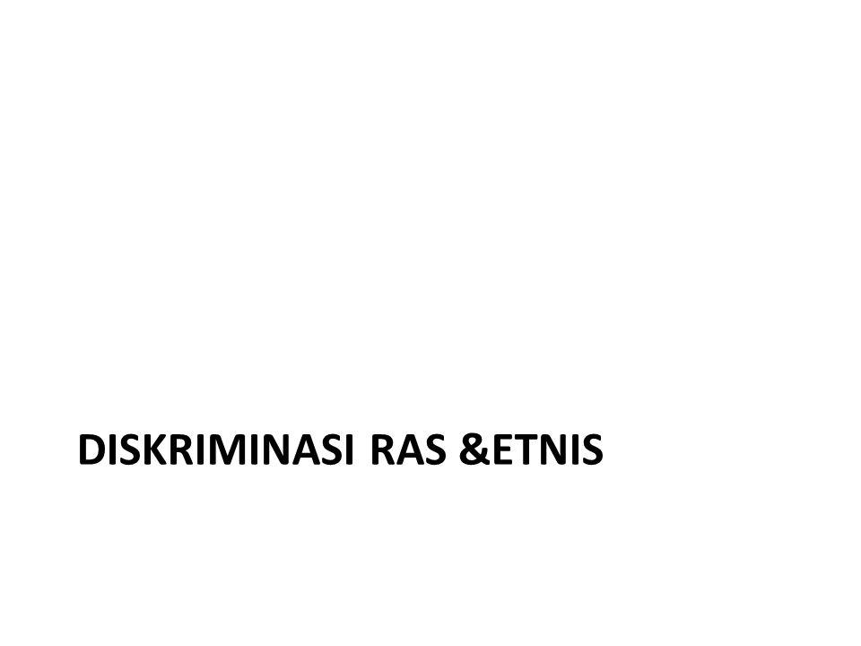 DISKRIMINASI RAS &ETNIS