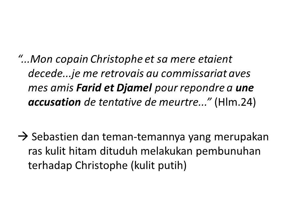 """""""...Mon copain Christophe et sa mere etaient decede...je me retrovais au commissariat aves mes amis Farid et Djamel pour repondre a une accusation de"""