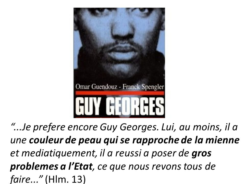 ...Je prefere encore Guy Georges.