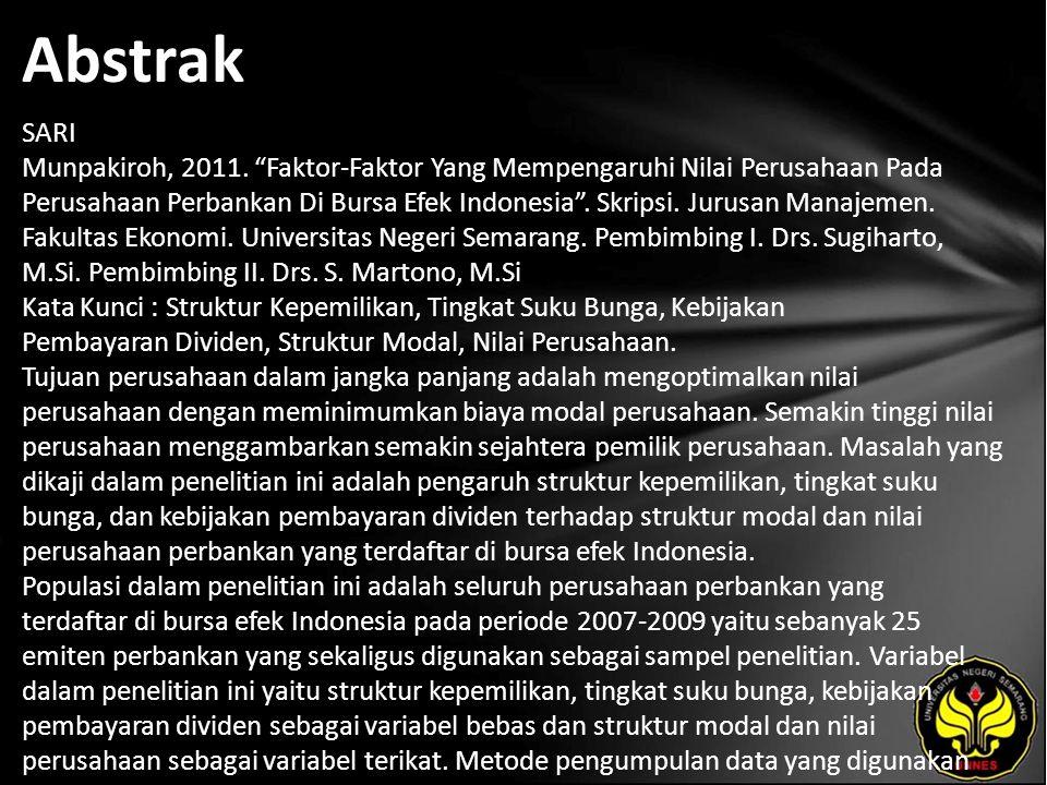 """Abstrak SARI Munpakiroh, 2011. """"Faktor-Faktor Yang Mempengaruhi Nilai Perusahaan Pada Perusahaan Perbankan Di Bursa Efek Indonesia"""". Skripsi. Jurusan"""