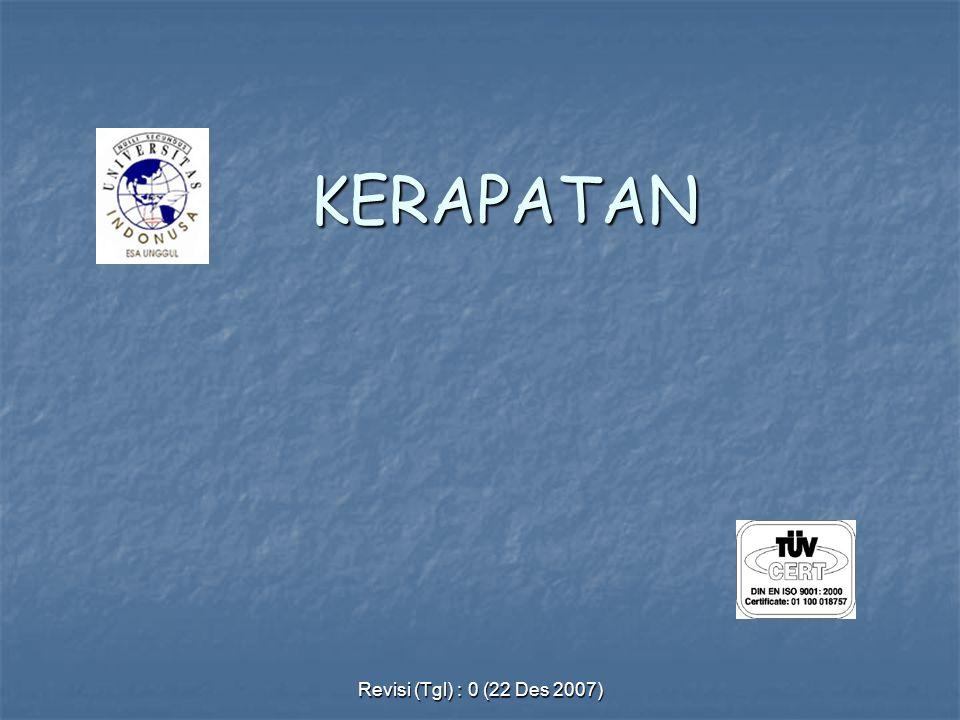 Revisi (Tgl) : 0 (22 Des 2007) KERAPATAN