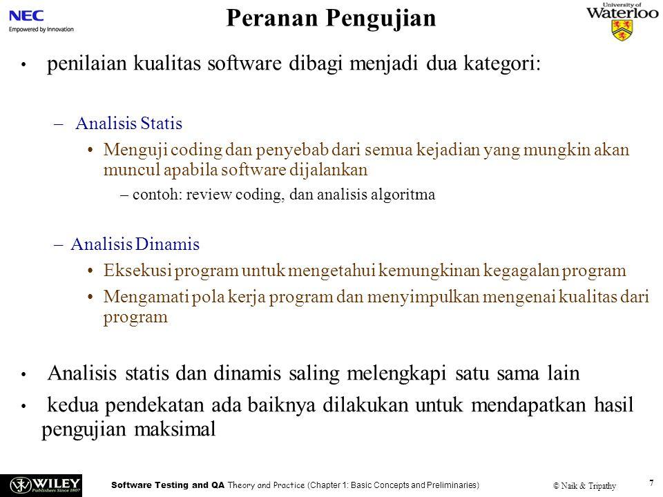 Software Testing and QA Theory and Practice (Chapter 1: Basic Concepts and Preliminaries) © Naik & Tripathy 7 Peranan Pengujian penilaian kualitas sof