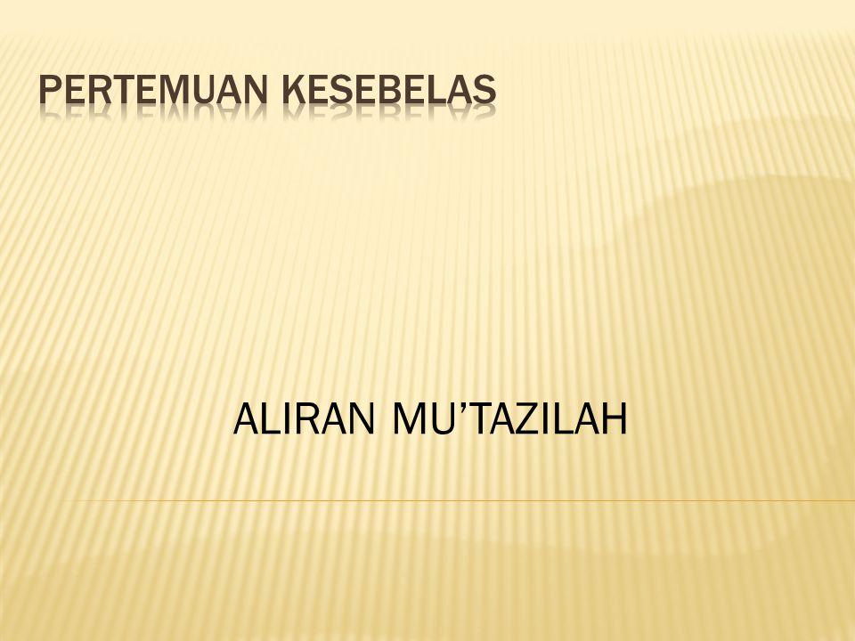 Secara garis besar ada dua informasi yang menjelaskan tentang nama mu'tazilah: 1.