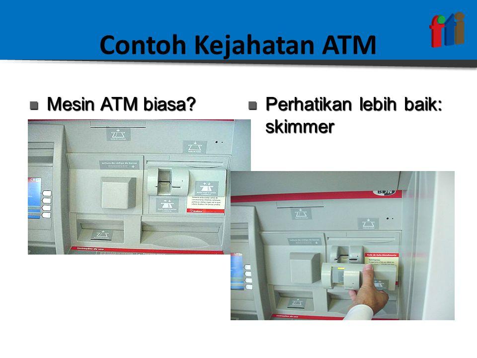 Contoh Kejahatan ATM Mesin ATM biasa. Mesin ATM biasa.