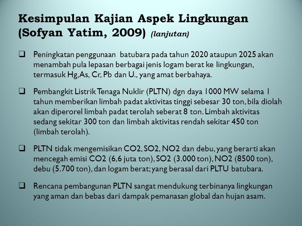 Kesimpulan Kajian Aspek Lingkungan (Sofyan Yatim, 2009) (lanjutan)  Peningkatan penggunaan batubara pada tahun 2020 ataupun 2025 akan menambah pula l