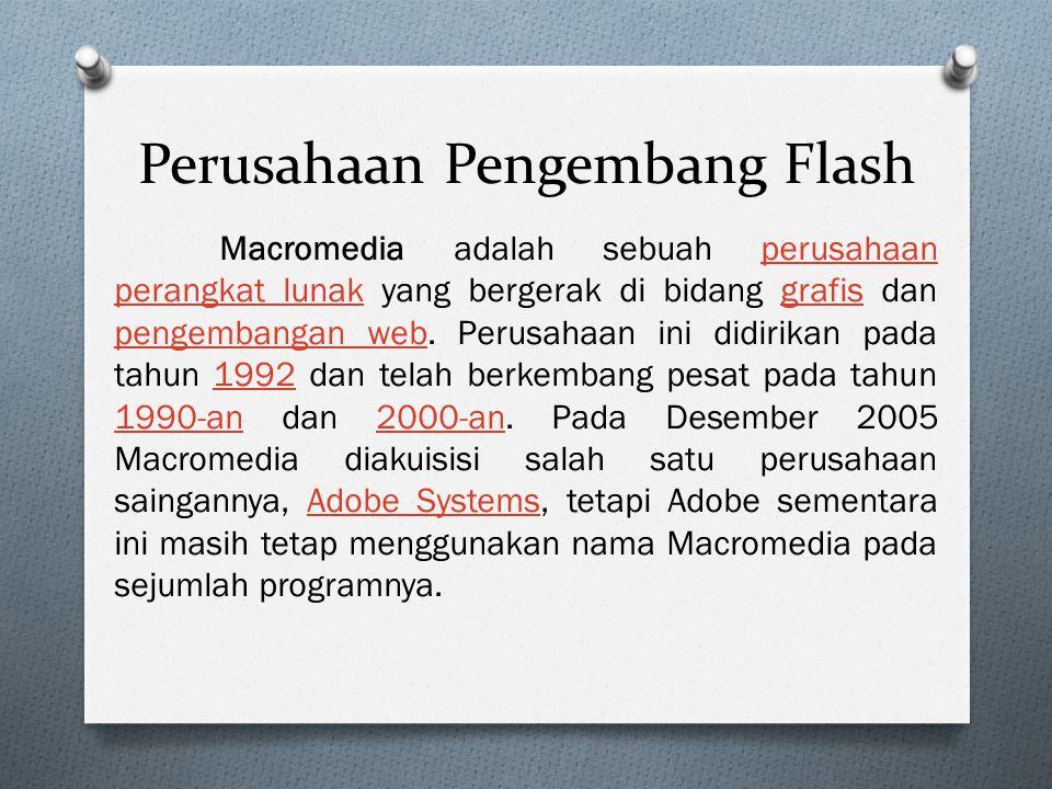 Perusahaan Pengembang Flash Macromedia adalah sebuah perusahaan perangkat lunak yang bergerak di bidang grafis dan pengembangan web. Perusahaan ini di