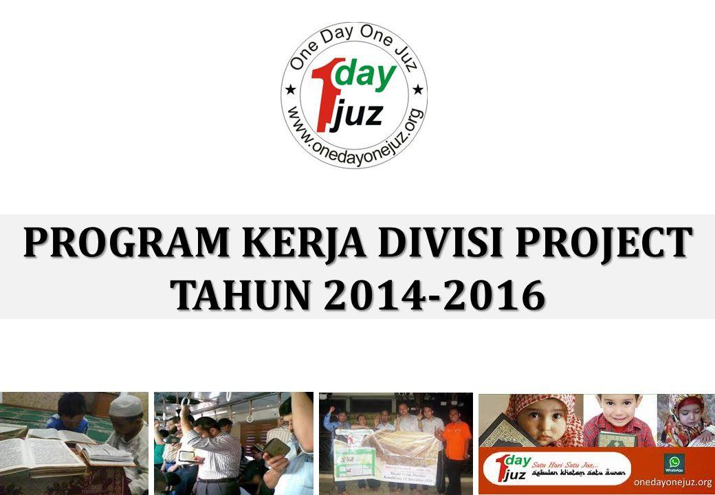 PROGRAM KERJA DIVISI PROJECT TAHUN 2014-2016