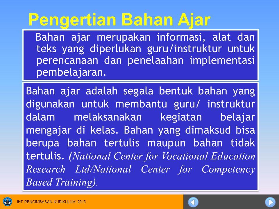 Bahan ajar merupakan informasi, alat dan teks yang diperlukan guru/instruktur untuk perencanaan dan penelaahan implementasi pembelajaran. Pengertian B