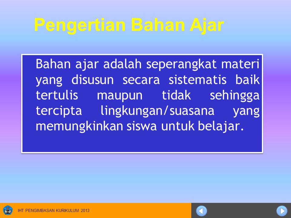 IHT PENGIMBASAN KURIKULUM 2013 Lembar informasi (information sheet) Operation sheet Jobsheet Worksheet Handout Modul Jenis Bahan Ajar