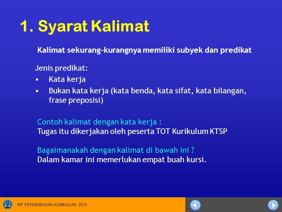 Contoh kalimat dengan kata kerja : Tugas itu dikerjakan oleh peserta TOT Kurikulum KTSP Bagaimanakah dengan kalimat di bawah ini ? Dalam kamar ini mem