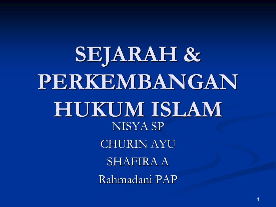SEJARAH & PERKEMBANGAN HUKUM ISLAM NISYA SP CHURIN AYU SHAFIRA A Rahmadani PAP 1