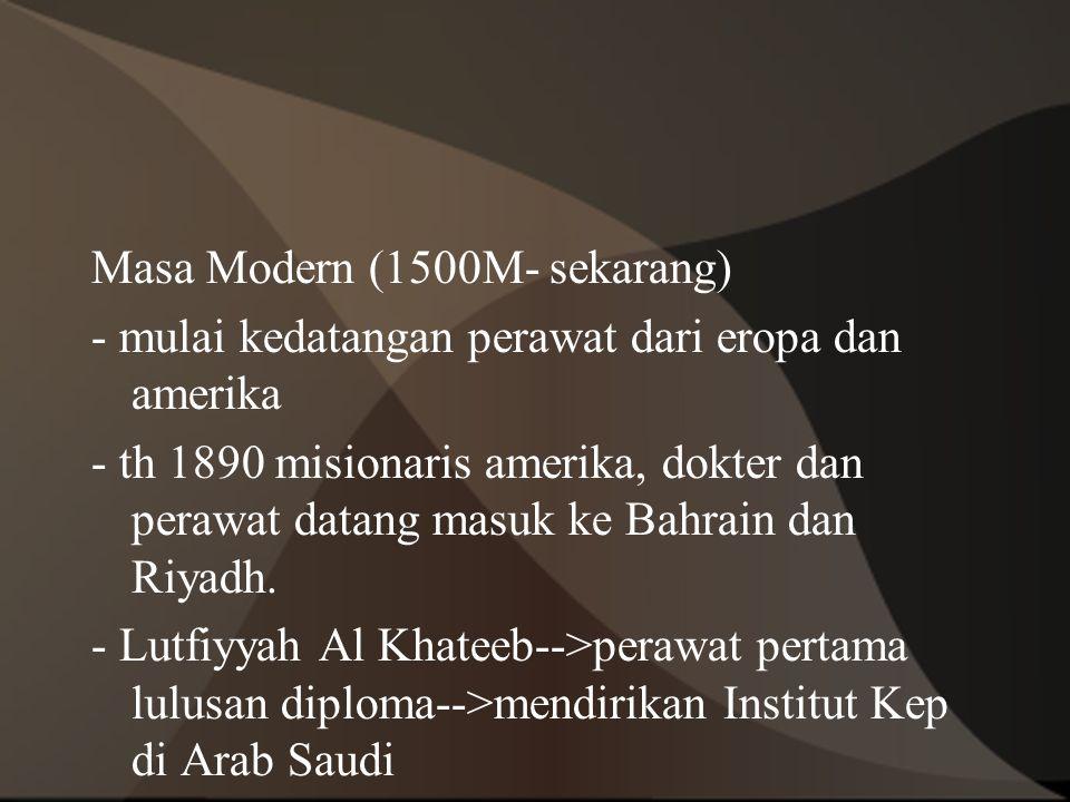 Masa Modern (1500M- sekarang) - mulai kedatangan perawat dari eropa dan amerika - th 1890 misionaris amerika, dokter dan perawat datang masuk ke Bahra