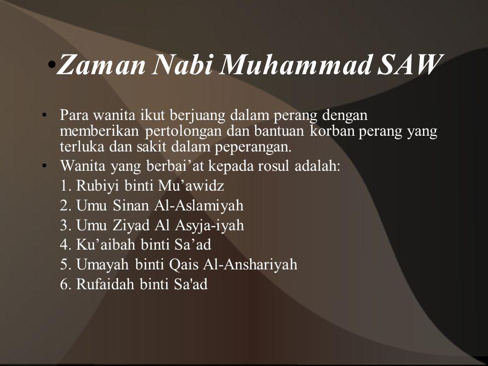 Zaman Nabi Muhammad SAW Para wanita ikut berjuang dalam perang dengan memberikan pertolongan dan bantuan korban perang yang terluka dan sakit dalam pe
