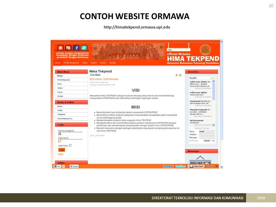 20 DIREKTORAT TEKNOLOGI INFORMASI DAN KOMUNIKASI2010 http://himatekpend.ormawa.upi.edu CONTOH WEBSITE ORMAWA