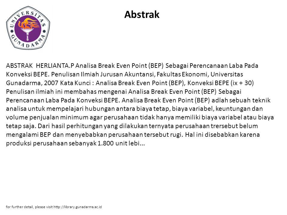 Abstrak ABSTRAK HERLIANTA.P Analisa Break Even Point (BEP) Sebagai Perencanaan Laba Pada Konveksi BEPE. Penulisan Ilmiah Jurusan Akuntansi, Fakultas E