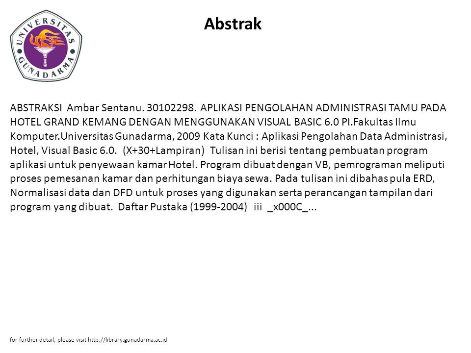 Abstrak ABSTRAKSI Ambar Sentanu. 30102298. APLIKASI PENGOLAHAN ADMINISTRASI TAMU PADA HOTEL GRAND KEMANG DENGAN MENGGUNAKAN VISUAL BASIC 6.0 PI.Fakult