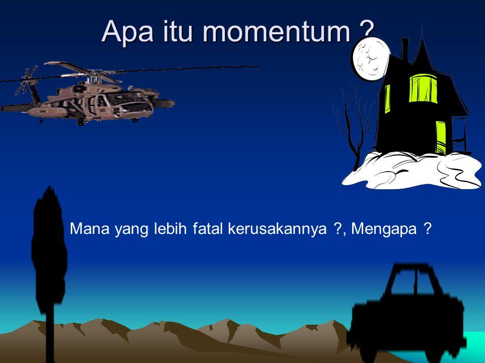 Perubahan momentum Pada pergerakan roket akan terjadi perubahan momentum yang disebabkan perubahan masa akibat semburan gas panas.
