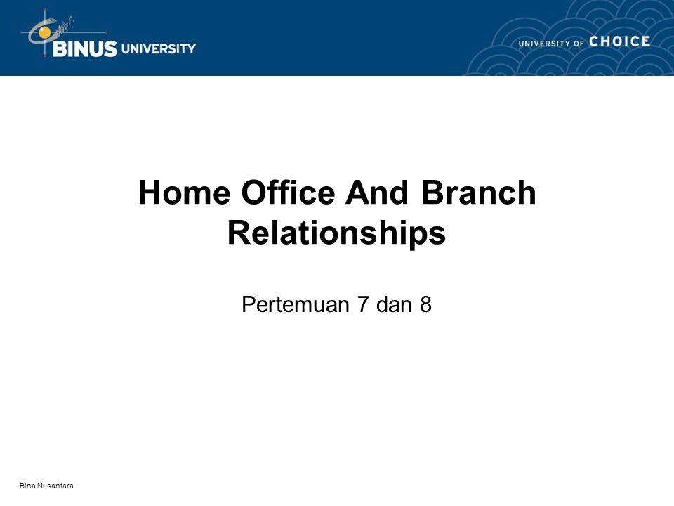 Bina Nusantara Home Office And Branch Relationships Pertemuan 7 dan 8