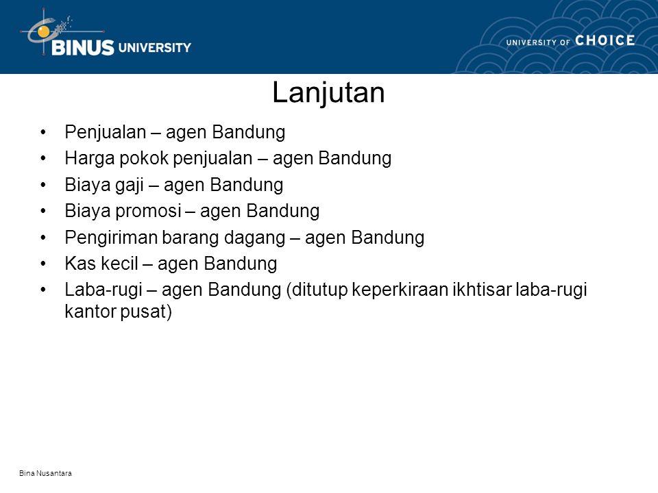 Bina Nusantara Lanjutan Penjualan – agen Bandung Harga pokok penjualan – agen Bandung Biaya gaji – agen Bandung Biaya promosi – agen Bandung Pengirima