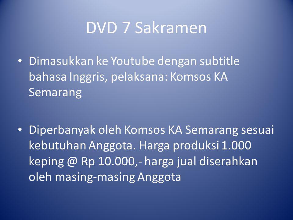 DVD 7 Sakramen Dimasukkan ke Youtube dengan subtitle bahasa Inggris, pelaksana: Komsos KA Semarang Diperbanyak oleh Komsos KA Semarang sesuai kebutuha