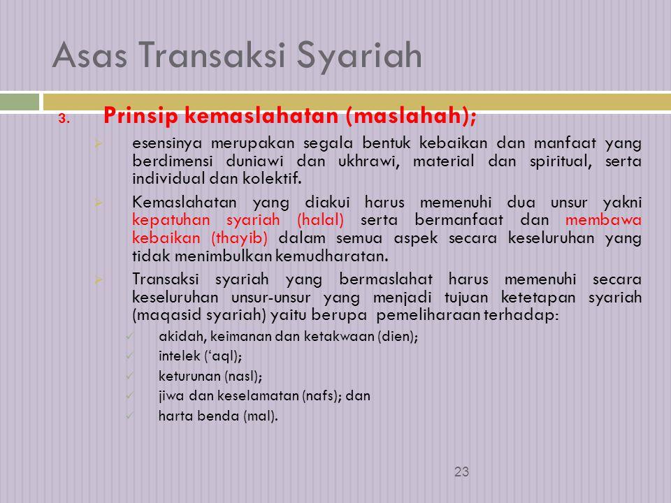 22 Asas Transaksi Syariah  Esensi haram adalah segala unsur yang dilarang secara tegas dalam al Quran dan as Sunah