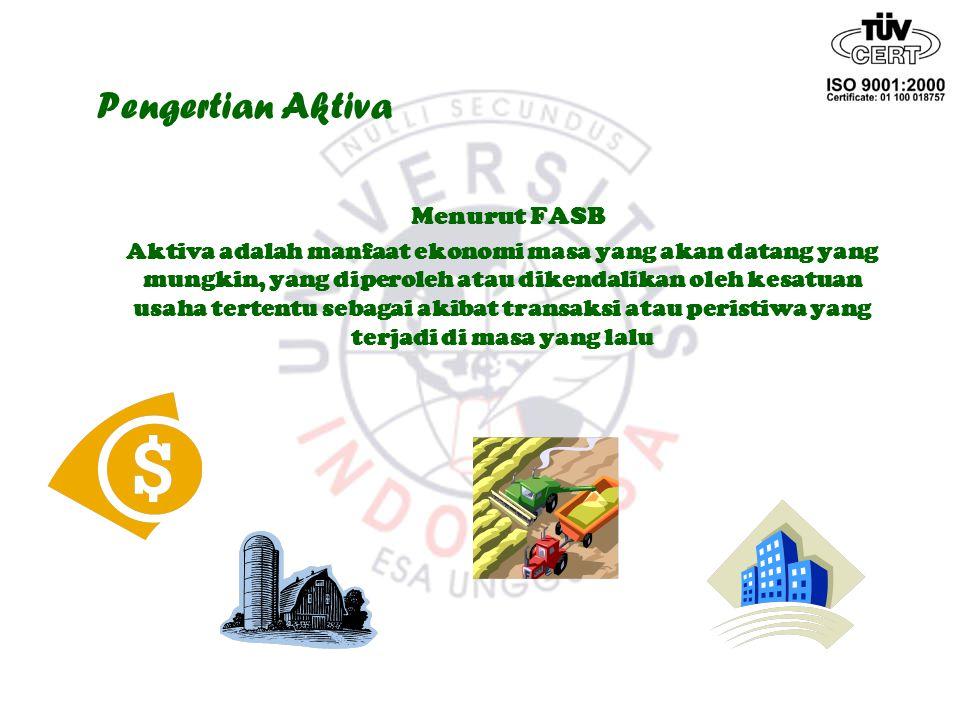 Pengertian Aktiva Menurut FASB Aktiva adalah manfaat ekonomi masa yang akan datang yang mungkin, yang diperoleh atau dikendalikan oleh kesatuan usaha