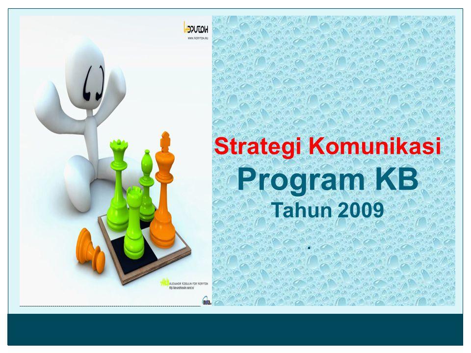 1.Penentu Kebijakan, Mengeluarkan kebijakan mendukung pelaksanaan program KB dalam bentuk Peraturan, Surat Keputusan, Himbauan dsb.