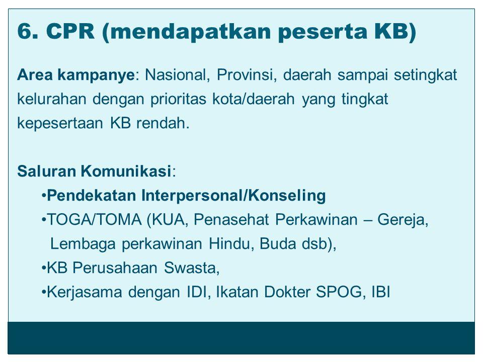 Area kampanye: Nasional, Provinsi, daerah sampai setingkat kelurahan dengan prioritas kota/daerah yang tingkat kepesertaan KB rendah. Saluran Komunika