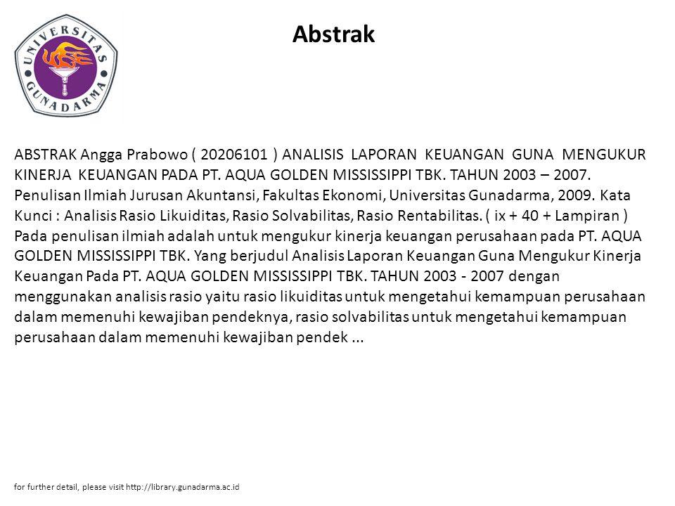Abstrak ABSTRAK Angga Prabowo ( 20206101 ) ANALISIS LAPORAN KEUANGAN GUNA MENGUKUR KINERJA KEUANGAN PADA PT.