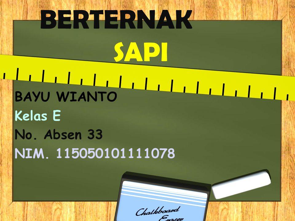 BERTERNAK SAPI BAYU WIANTO Kelas E No. Absen 33 NIM. 115050101111078
