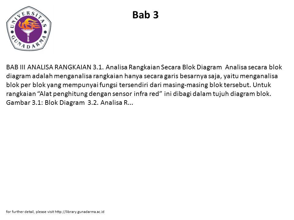 Bab 3 BAB III ANALISA RANGKAIAN 3.1. Analisa Rangkaian Secara Blok Diagram Analisa secara blok diagram adalah menganalisa rangkaian hanya secara garis