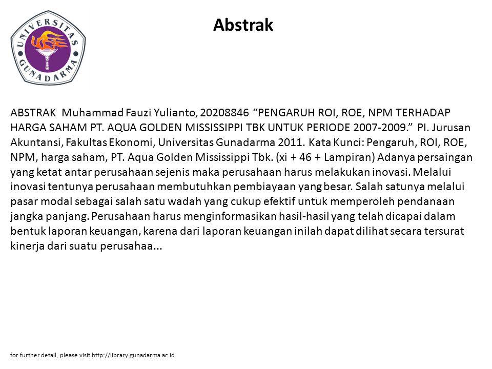Abstrak ABSTRAK Muhammad Fauzi Yulianto, 20208846 PENGARUH ROI, ROE, NPM TERHADAP HARGA SAHAM PT.