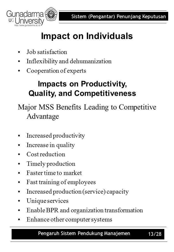 Sistem (Pengantar) Penunjang Keputusan Pengaruh Sistem Pendukung Manajemen 13/28 Impact on Individuals Job satisfaction Inflexibility and dehumanizati