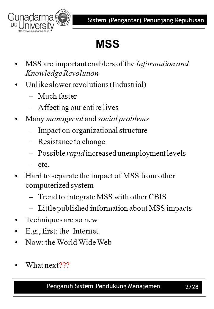 Sistem (Pengantar) Penunjang Keputusan Pengaruh Sistem Pendukung Manajemen 2/28 MSS are important enablers of the Information and Knowledge Revolution