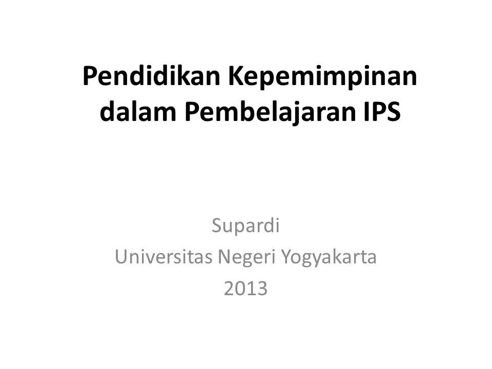 Pendidikan Kepemimpinan dalam Pembelajaran IPS Supardi Universitas Negeri Yogyakarta 2013